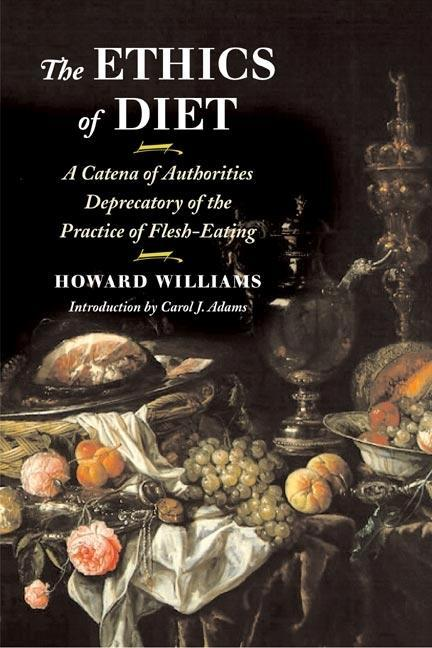 The Ethics of Diet: A Catena of Authorities Deprecatory of the Practice of Flesh-Eating als Taschenbuch