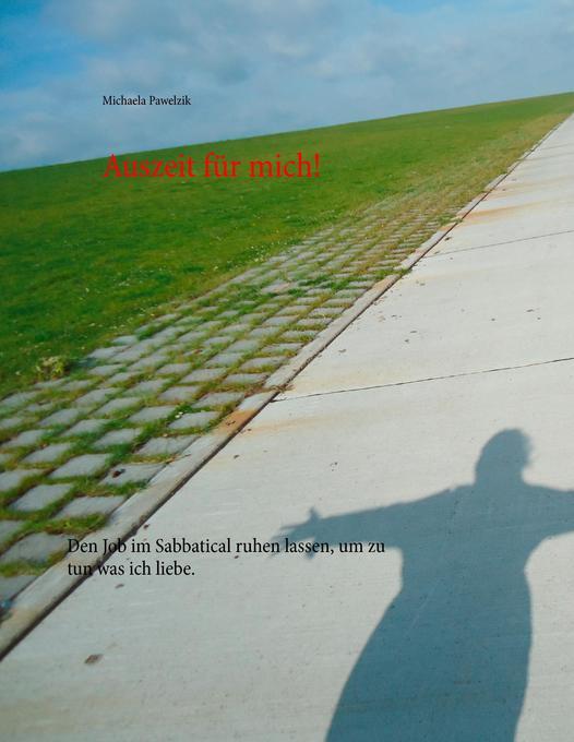 Auszeit für mich! als Buch von Michaela Pawelzik