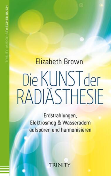 Die Kunst der Radiästhesie als Taschenbuch von ...