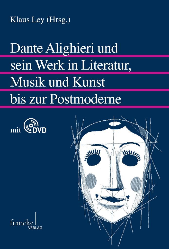 Dante Alighieri und sein Werk in Literatur, Mus...