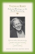 Thomas Berry Selected Writings on the Earth Community