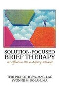 Solution-Focused Brief Therapy: Its Effective Use in Agency Settings