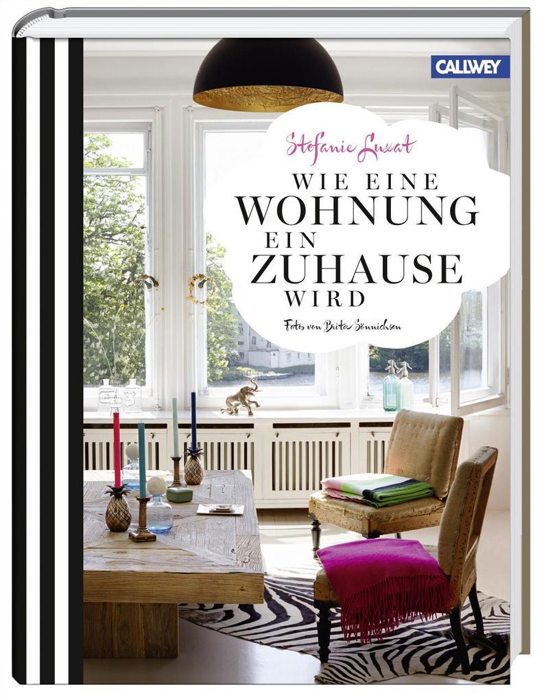 Wie eine Wohnung ein Zuhause wird als Buch von ...
