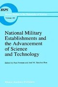 National Military Establishments and the Advancement of Science and Technology: Studies in 20th Century History