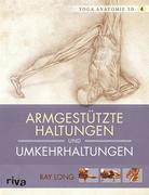 Yoga-Anatomie 3D. Armgestützte Haltungen und Umkehrhaltungen