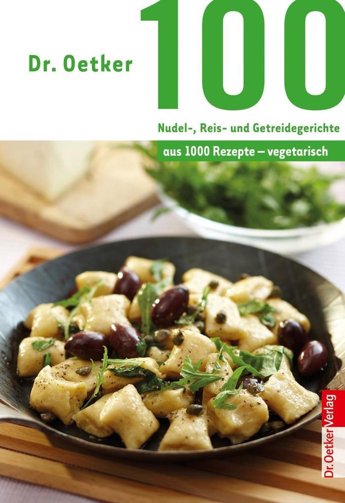 100 vegetarische Nudel-, Reis- und Getreidegerichte als eBook epub