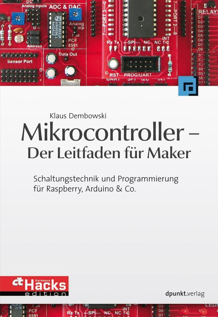 Mikrocontroller - Der Leitfaden für Maker als e...