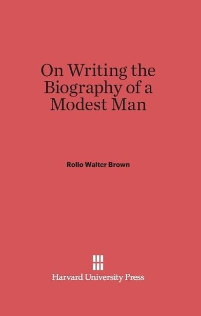 On Writing the Biography of a Modest Man als Buch (gebunden)