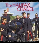 The Halifax Citadel: Portrait of a Military Fortress