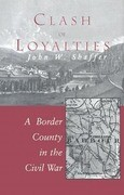 Clash of Loyalties: A Border County in the Civil War