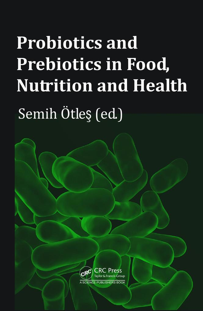Probiotics and Prebiotics in Food, Nutrition an...