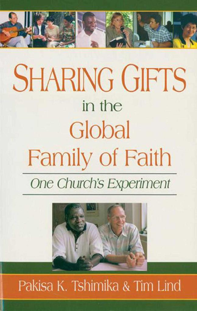 Sharing Gifts in the Global Family of Faith: One Church's Experiment als Taschenbuch