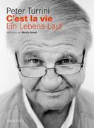 C'est la vie - Ein Lebens-Lauf