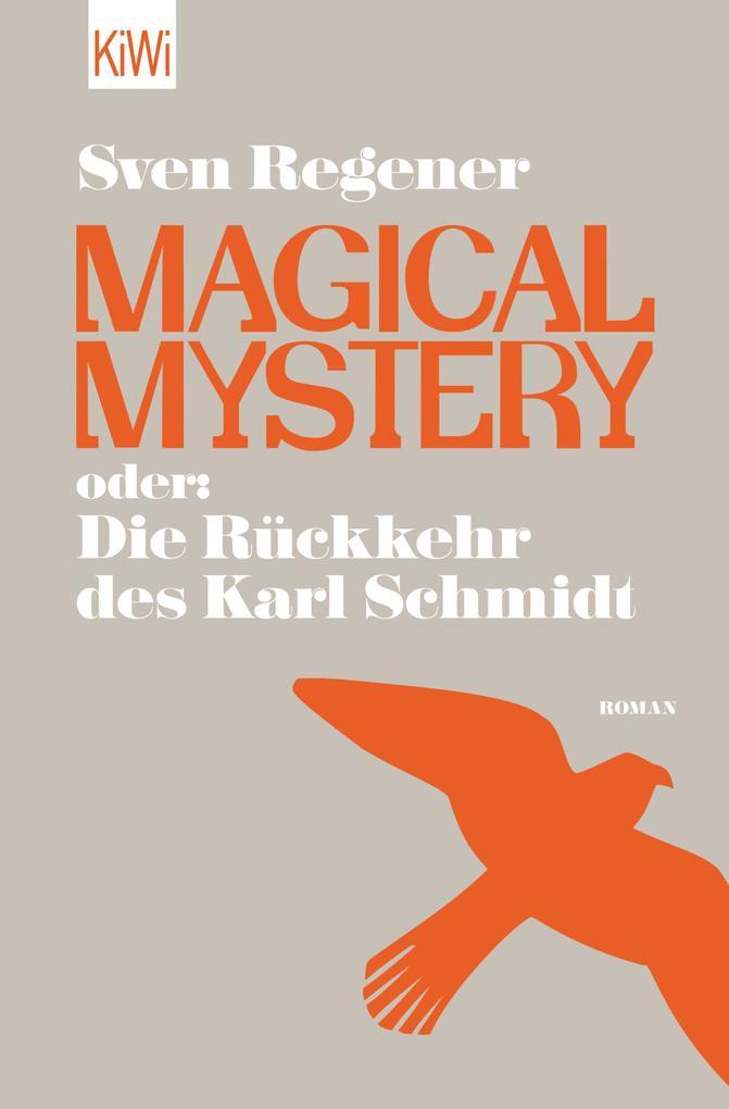 Magical Mystery oder: Die Rückkehr des Karl Schmidt als eBook