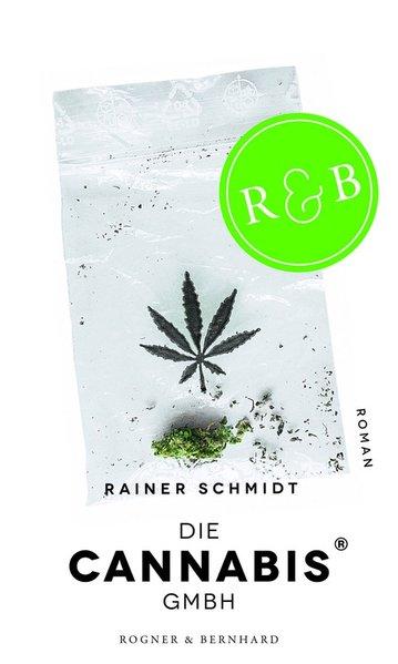 Die Cannabis GmbH als Buch von Rainer Schmidt