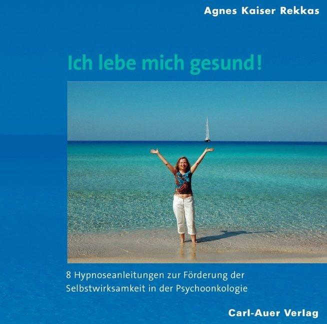 Ich lebe mich gesund! als Hörbuch CD von Agnes ...