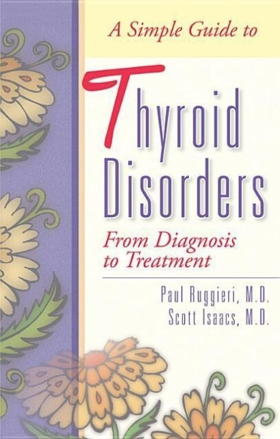 A Simple Guide to Thyroid Disorders: From Diagnosis to Treatment als Taschenbuch