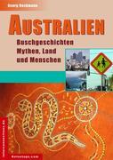 Australien - Buschgeschichten, Mythen, Land und Menschen