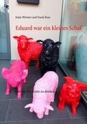 Eduard war ein kleines Schaf