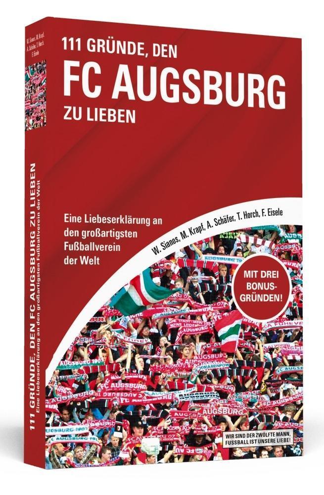 111 Gründe, den FC Augsburg zu lieben als Buch von Walter Sianos, Markus Krapf, Andreas Schäfer, Tilmann Horch, Florian Eisele