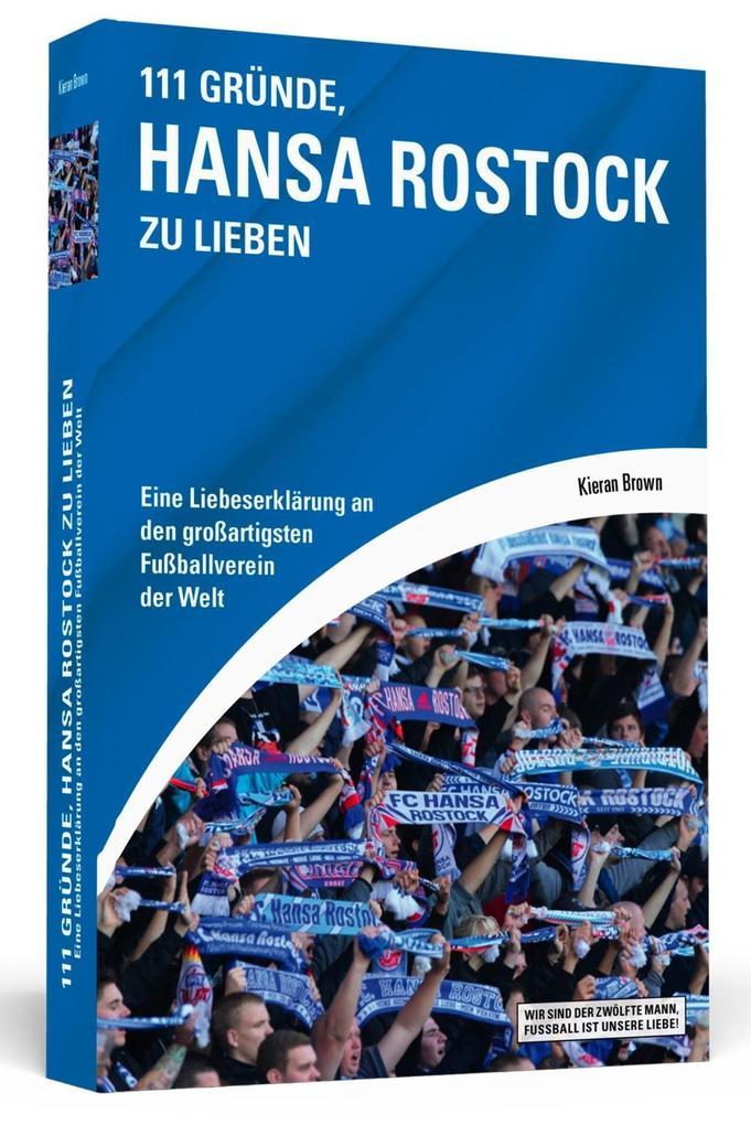 111 Gründe, Hansa Rostock zu lieben als Buch von Kieran Brown