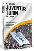 111 Gründe, Juventus Turin zu lieben