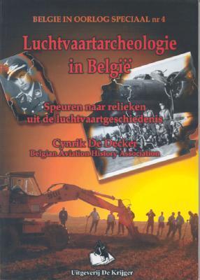 Luchtvaartarcheologie in Belgie: Speuren Naar Relicken Uit de Luchtvaartgeschiedenis als Taschenbuch