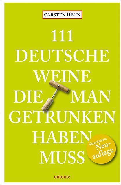 111 Deutsche Weine, die man getrunken haben mus...