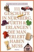 111 Geschäfte in N�ürnberg, Fü�rth & Erlangen, die man erlebt haben muss