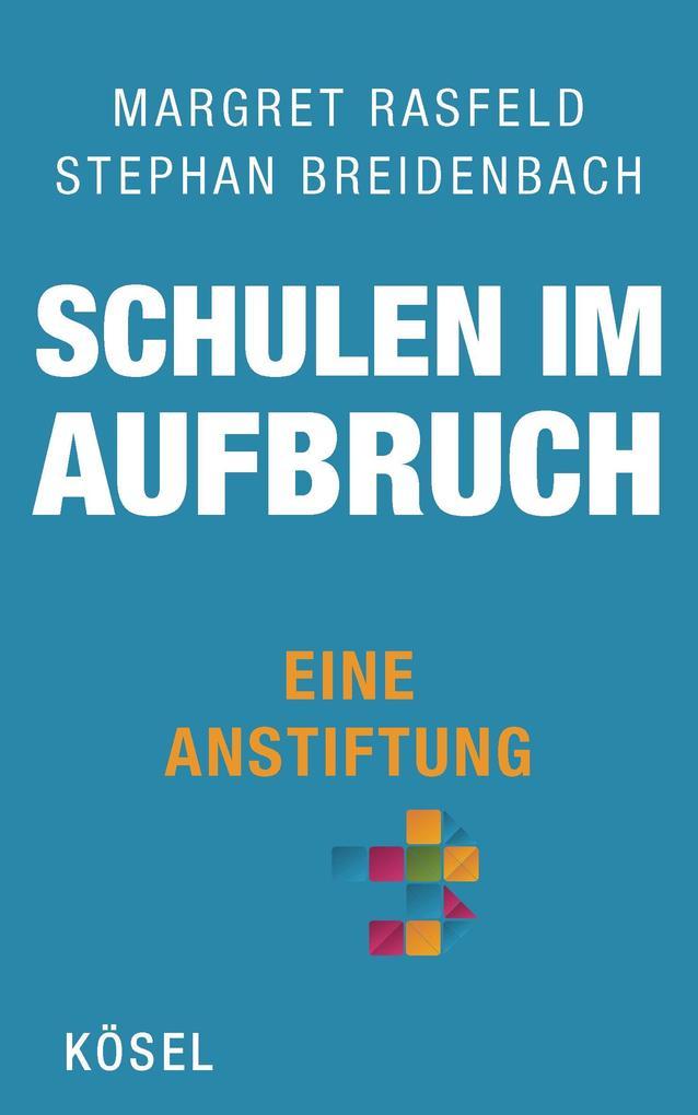 Schulen im Aufbruch - Eine Anstiftung als eBook...