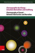 Choreographie des Klangs - Zwischen Abstraktion und Erzählung | Choreography of Sound - Between Abstraction and Narration
