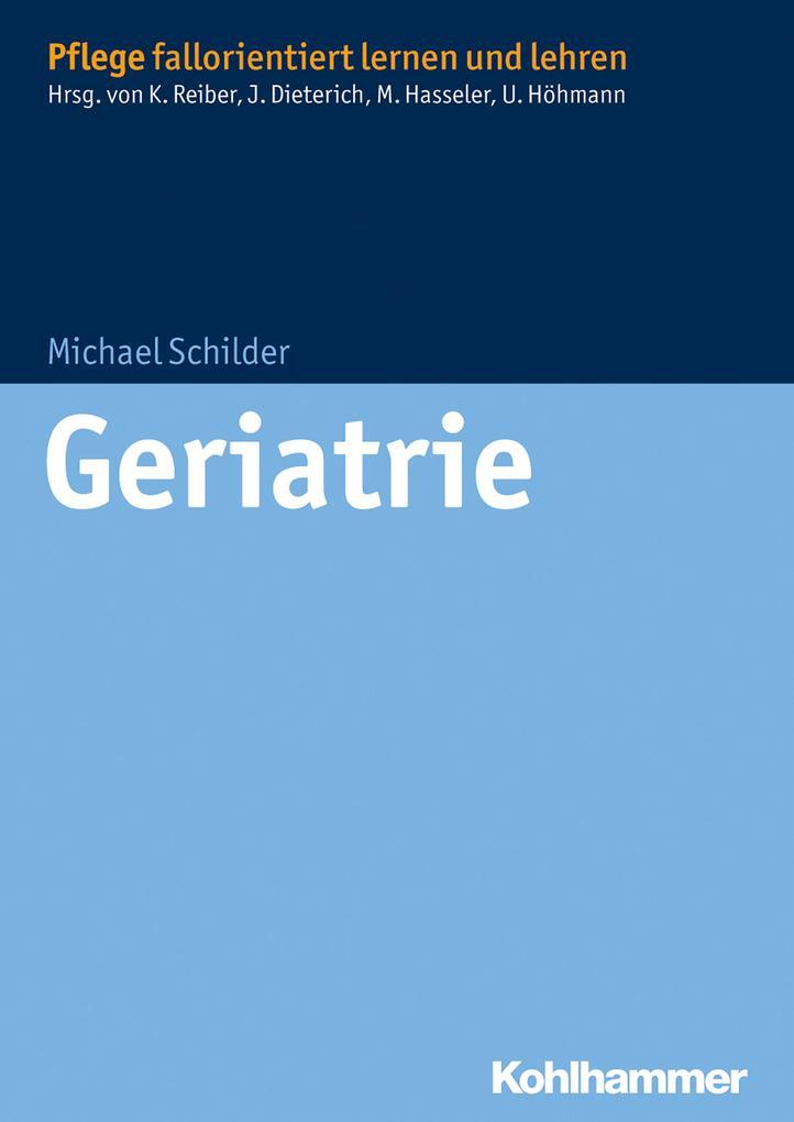 Geriatrie als Buch von Michael Schilder, Karin ...