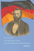 Carl Mayer (1819-1889) - ein württembergischer Gegner Bismarcks