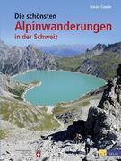 Die schönsten Alpinwanderungen in der Schweiz