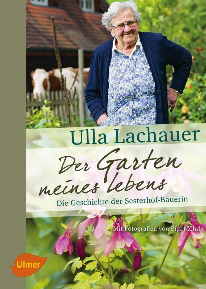 Der Garten meines Lebens als Buch von Ulla Lach...
