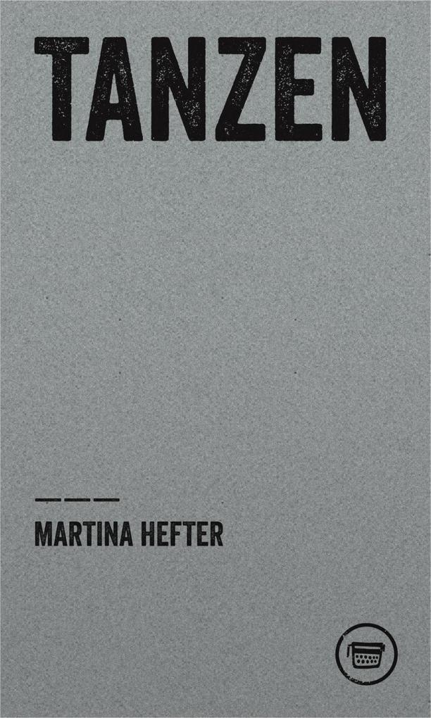 Tanzen als Buch von Martina Hefter