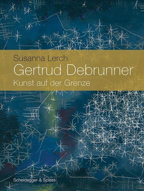 Gertrud Debrunner als Buch von Susanna Lerch