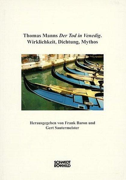Der Tod in Venedig. Wirklichkeit, Dichtung, Mythos als Buch