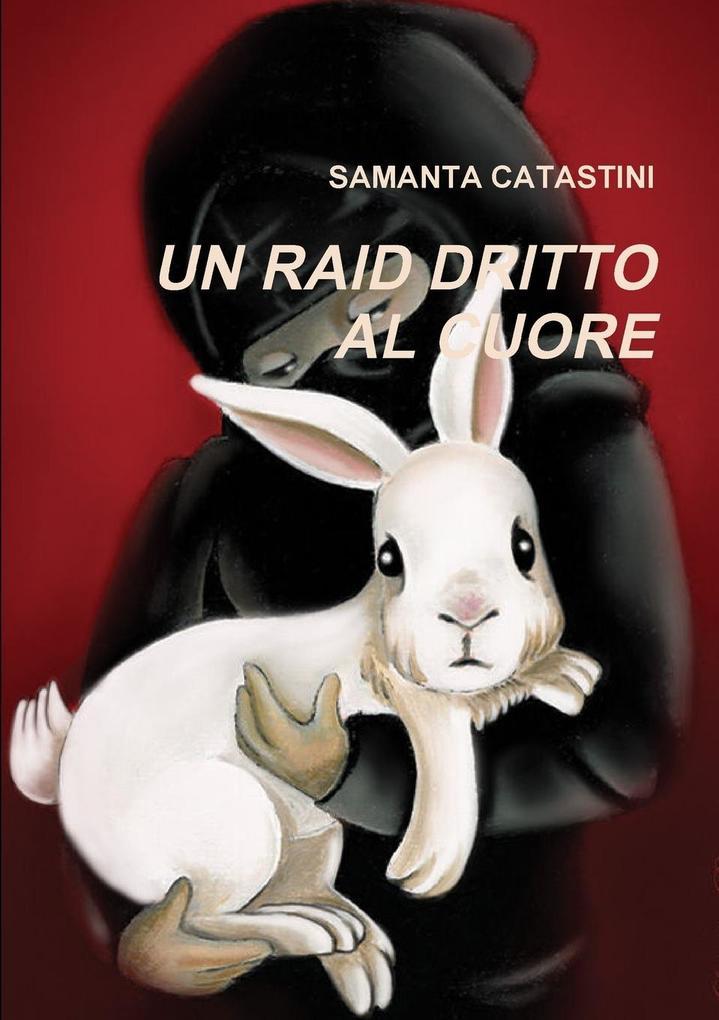 Un Raid Dritto Al Cuore als Taschenbuch