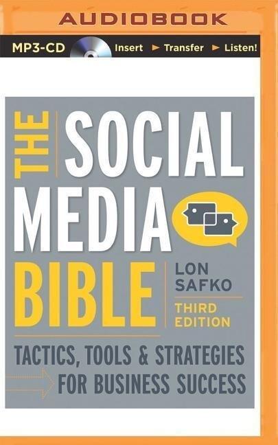 The Social Media Bible: Tactics, Tools & Strate...