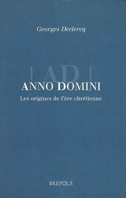 Beec 01 Anno Domini. the Origins of the Christian Era als Buch