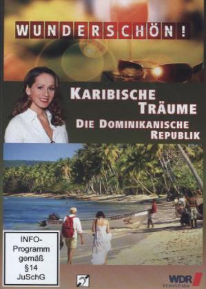 Die Dominikanische Republik - Karibische Träume...