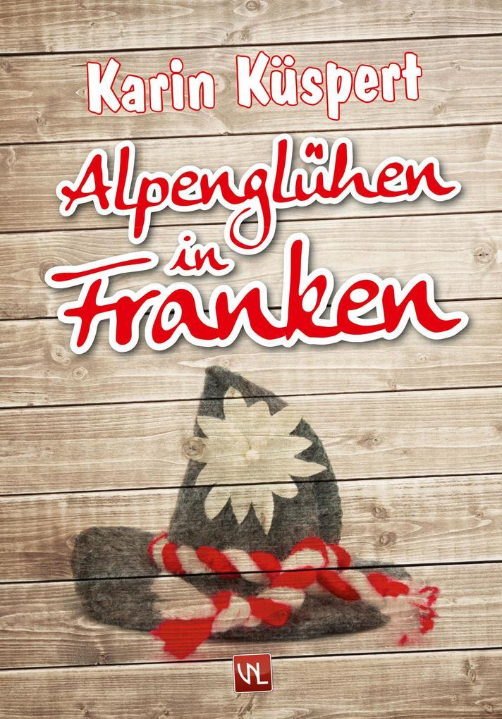 Alpenglühen in Franken als eBook Download von K...