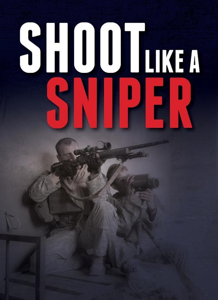 Shoot Like a Sniper als eBook Download von Gun ...