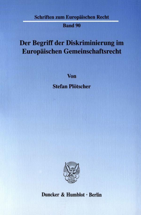 Der Begriff der Diskriminierung im Europäischen Gemeinschaftsrecht als Buch