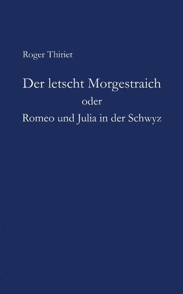 Der letscht Morgestraich oder Romeo und Julia in der Schwyz als Buch
