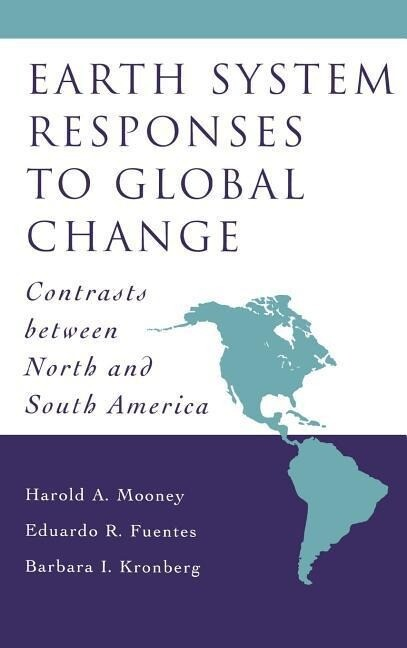 Earth System Responses to Global Change: Contrasts Between North and South America als Buch