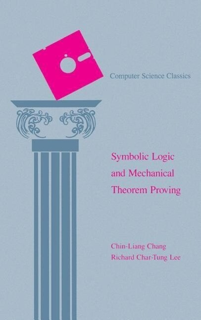 Symbolic Logic and Mechanical Theorem Proving als Buch