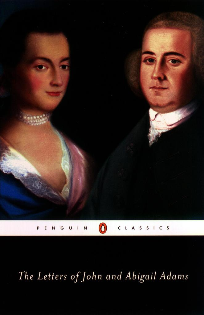 The Letters of John and Abigail Adams als Taschenbuch