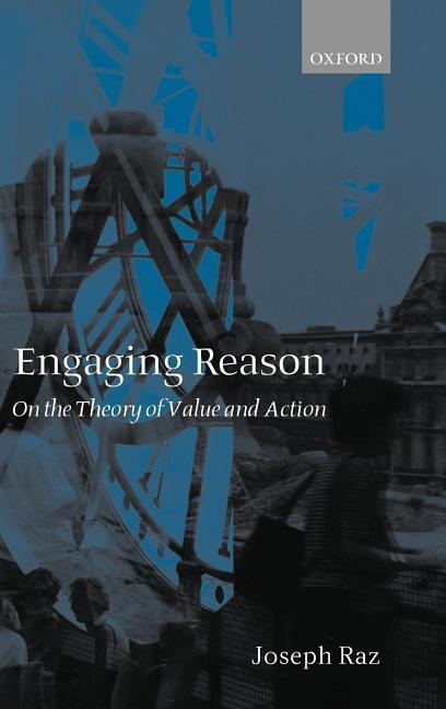 Engaging Reason: On the Theory of Value and Action als Buch